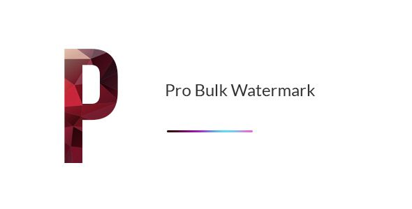 Pro Bulk Watermark Plugin For WordPress v2.0