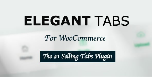Elegant Tabs For WooCommerce v2.3.0
